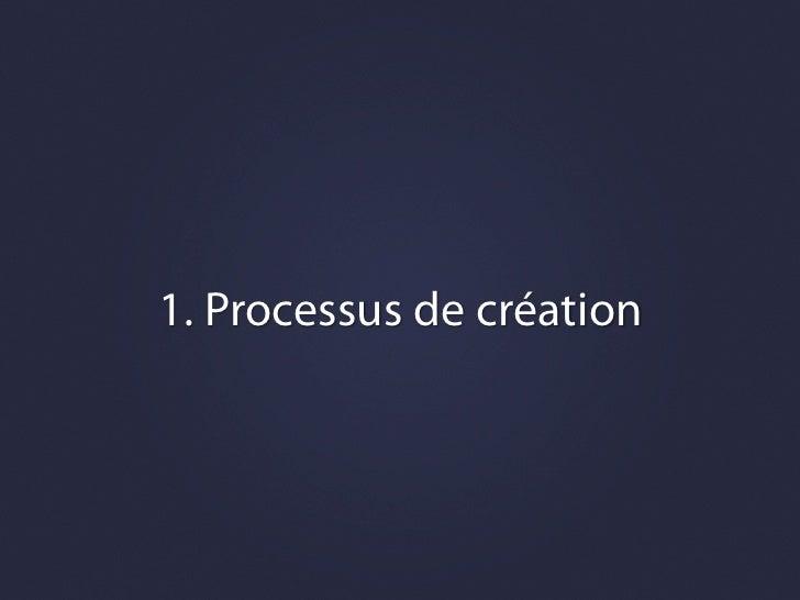 1. Processus de création