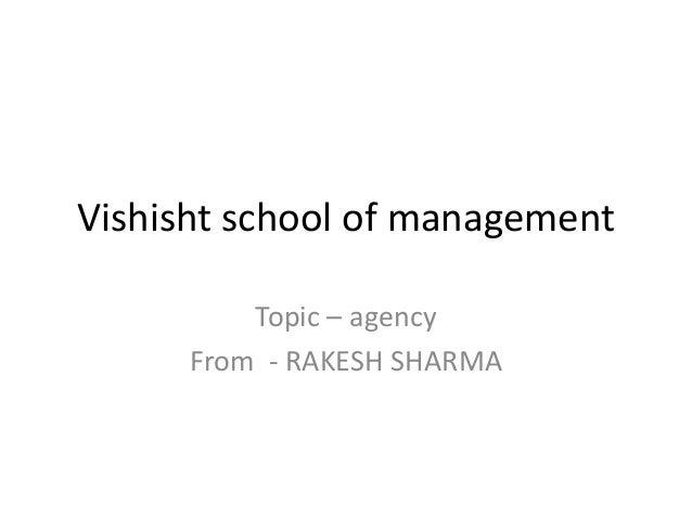 Vishisht school of management Topic – agency From - RAKESH SHARMA