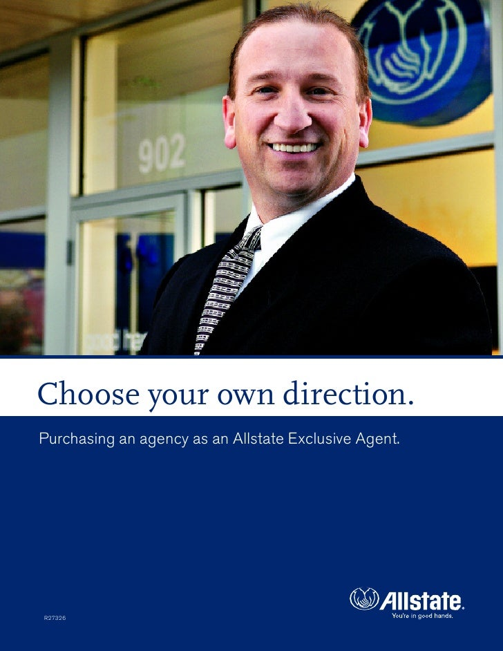Choose your own direction. Purchasing an agency as an Allstate Exclusive Agent.     R27326