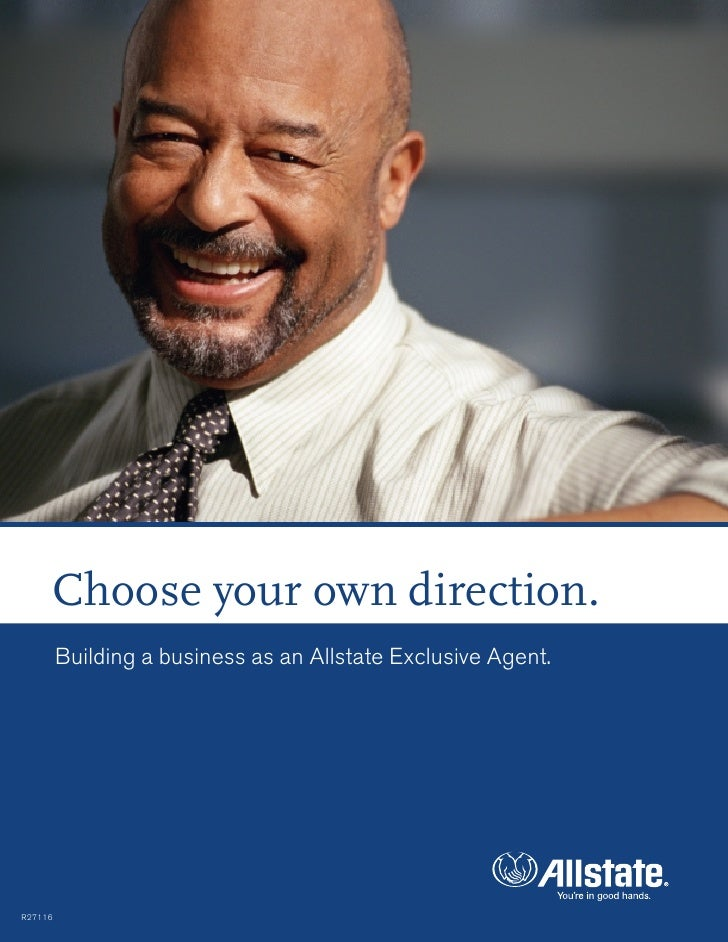 Choose your own direction.          Building a business as an Allstate Exclusive Agent.     R27116