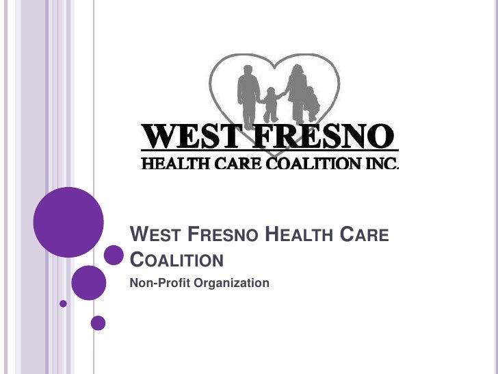 WEST FRESNO HEALTH CARECOALITIONNon-Profit Organization