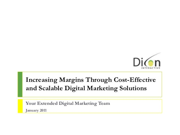 Increasing Margins Through Cost-Effective and Scalable Digital Marketing Solutions<br />Your Extended Digital Marketing Te...
