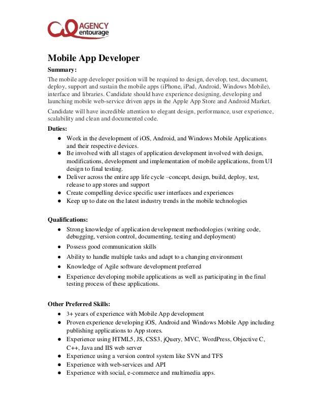 Mobile App Developer Job Description. Mobile App Developer Summary: The  Mobile App Developer Position Will Be Required To Design,