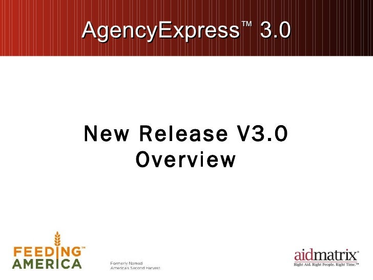 AgencyExpress ™  3.0 New Release V3.0 Overview