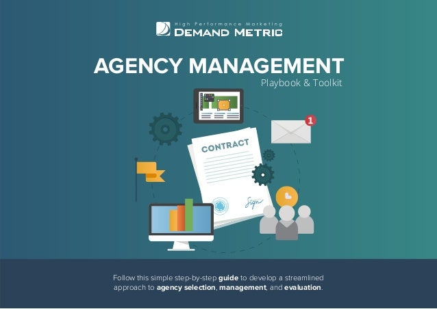 Follow this simple step-by-step guide to develop a streamlined approach to agency selection, management, and evaluation. A...