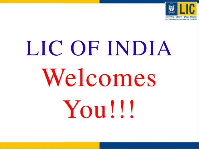 LIC OF INDIA Welcomes You!!!