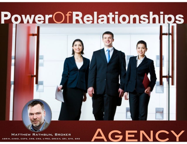 PowerOfRelationships  Matthew Rathbun, Broker ABR/M, AHWD, CDPE, CRB, CRS, e-PRO, GREEN, GRI, SFR, SRS  Agency