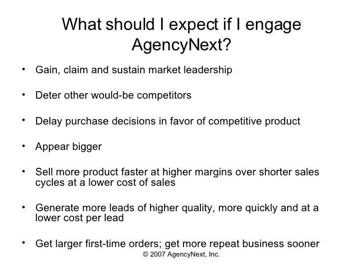 What should I expect if I engage AgencyNext? <ul><li>Gain, claim and sustain market leadership </li></ul><ul><li>Deter oth...