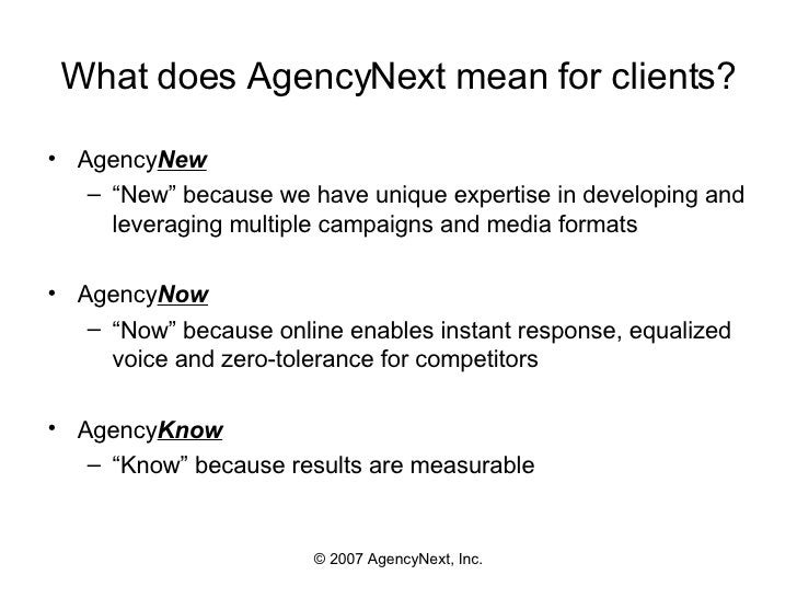 """What does AgencyNext mean for clients? <ul><li>Agency New </li></ul><ul><ul><li>"""" New"""" because we have unique expertise in..."""