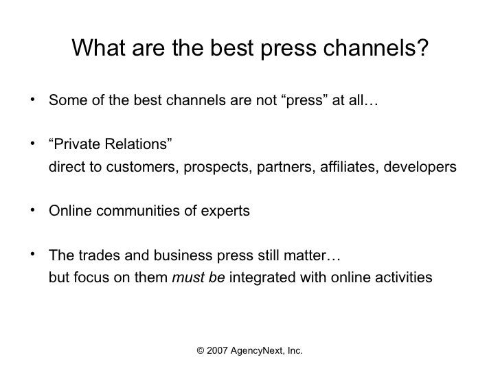 """What are the best press channels? <ul><li>Some of the best channels are not """"press"""" at all… </li></ul><ul><li>"""" Private Re..."""