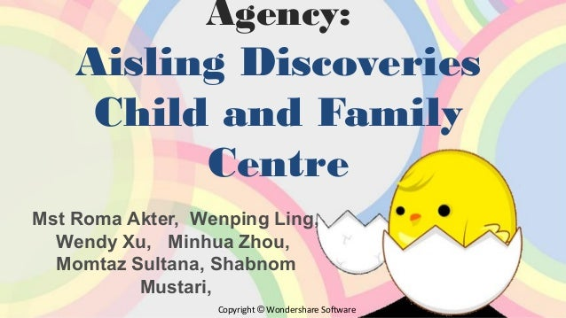 Agency:  Aisling Discoveries Child and Family Centre Mst Roma Akter, Wenping Ling, Wendy Xu, Minhua Zhou, Momtaz Sultana, ...