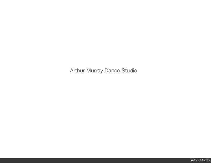 Arthur Murray Dance Studio                                  Arthur Murray