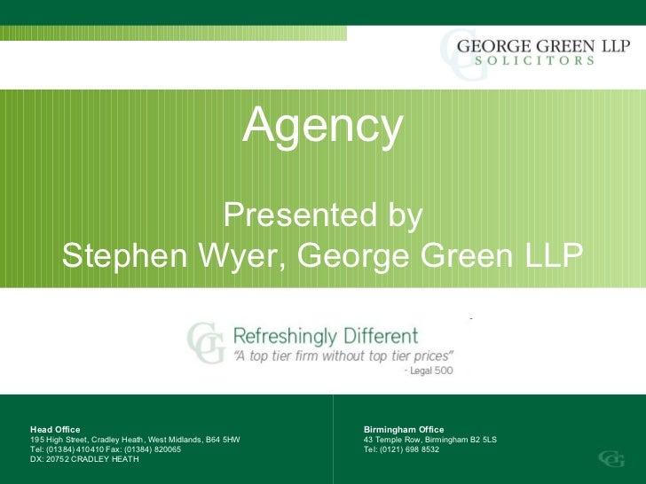 Agency Presented by Stephen Wyer, George Green LLP Head Office 195 High Street, Cradley Heath, West Midlands, B64 5HW Tel:...