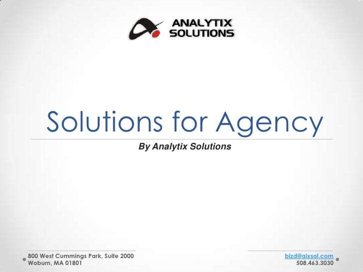 Solutions for Agency                                     By Analytix Solutions800 West Cummings Park, Suite 2000          ...