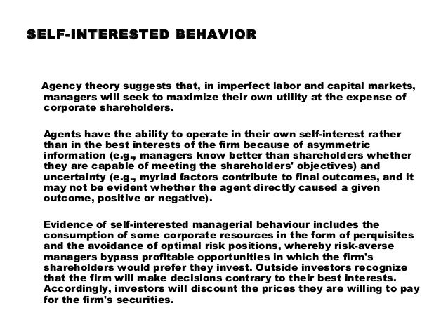 self interest altruism incentives agency theory It is worth asking whether this apparent asymmetry between justifying self-interest and justifying altruism is real or only apparent  the first makes self-interested motivation fundamental it holds that we should be altruistic because it is in our interest to be so moved  1759, the theory of moral sentiments, indianapolis: liberty fund.
