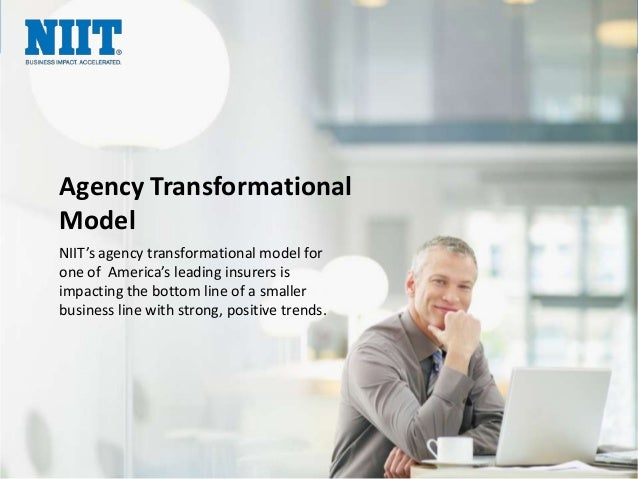 Agency Transformational Model NIIT's agency transformational model for one of America's leading insurers is impacting the ...