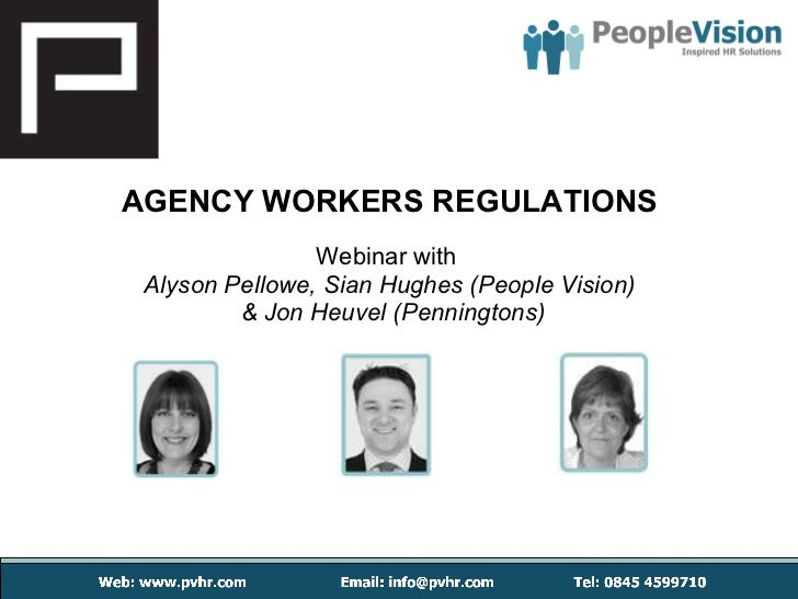 AGENCY WORKERS REGULATIONS Webinar with   Alyson Pellowe, Sian Hughes (People Vision) & Jon Heuvel (Penningtons)