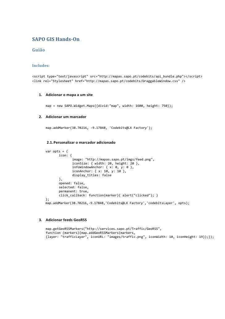 SAPO GIS Hands-On  Guião   Includes:  <script type=quot;text/javascriptquot; src=quot;http://mapas.sapo.pt/codebits/api_bu...
