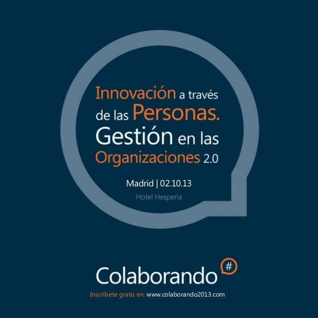 Madrid   02.10.13  Inscríbete gratis en: www.colaborando2013.com