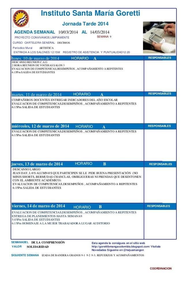 SEMANA 9 CURSO CARTELERA GENERAL DECIMOS lunes, 10 de marzo de 2014 EVALUACION DE COMPETENCIAS,DESEMPEÑOS , ACOMPAÑAMIENTO...