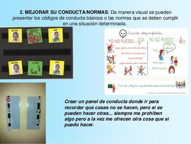 2. MEJORAR SU CONDUCTA/NORMAS: De manera visual se pueden presentar los códigos de conducta básicos o las normas que se de...
