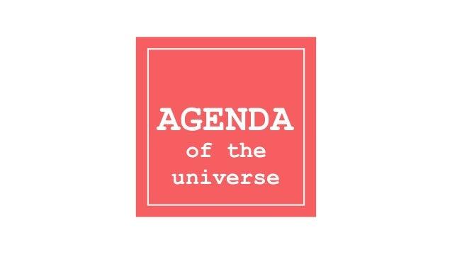 AGENDA of the universe