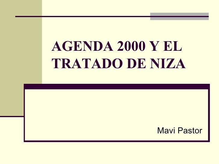 AGENDA 2000 Y EL TRATADO DE NIZA Mavi Pastor