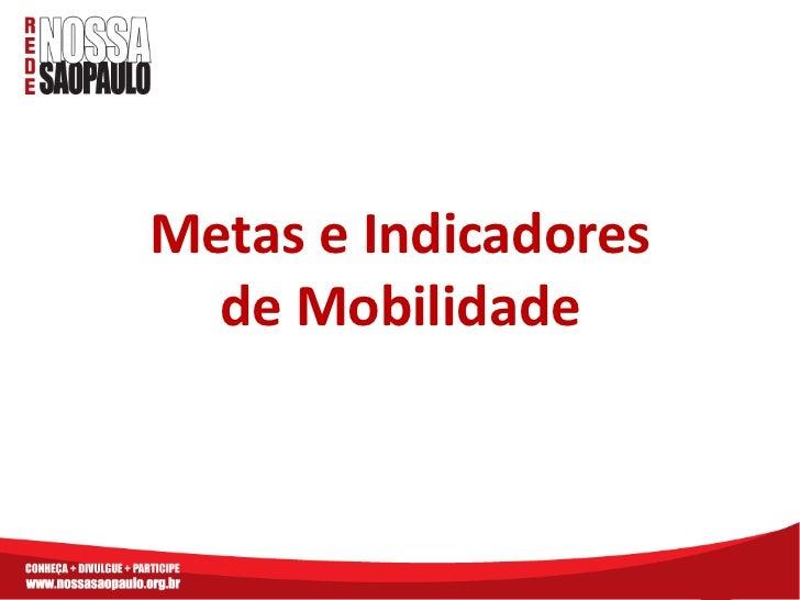 Metas e Indicadores  de Mobilidade