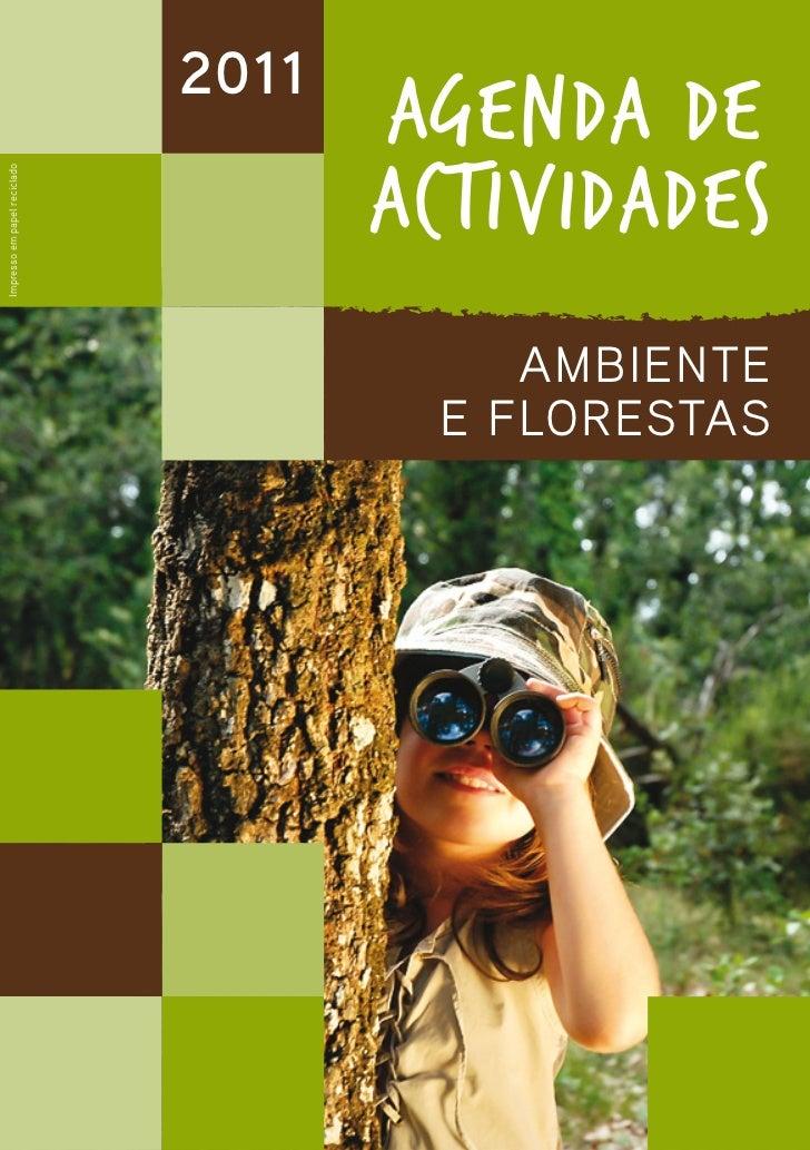 2011                                     AGENDA DE                                     ACTIVIDADESImpresso em papel recicl...