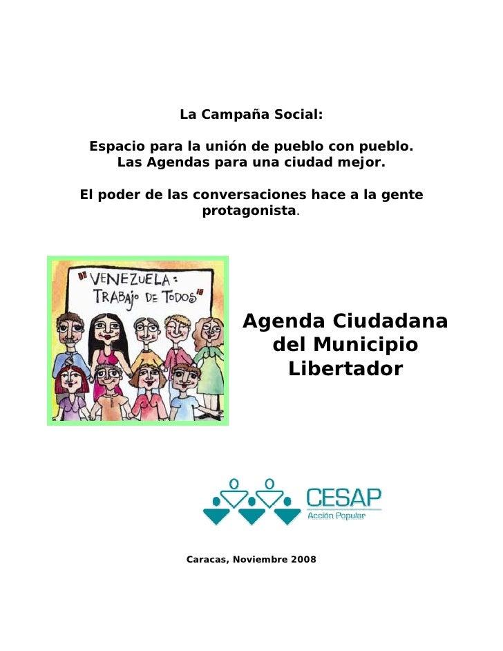La Campaña Social:   Espacio para la unión de pueblo con pueblo.     Las Agendas para una ciudad mejor.  El poder de las c...