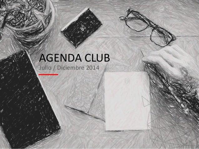 AGENDA CLUB  Julio / Diciembre 2014
