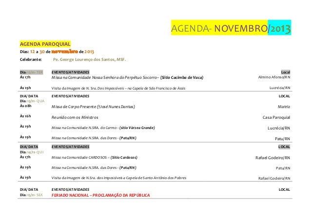 AGENDA- NOVEMBRO/2013 AGENDA PAROQUIAL Dias: 12 a 30 de novembro de 2013 Celebrante:  Pe. George Lourenço dos Santos, MSF....