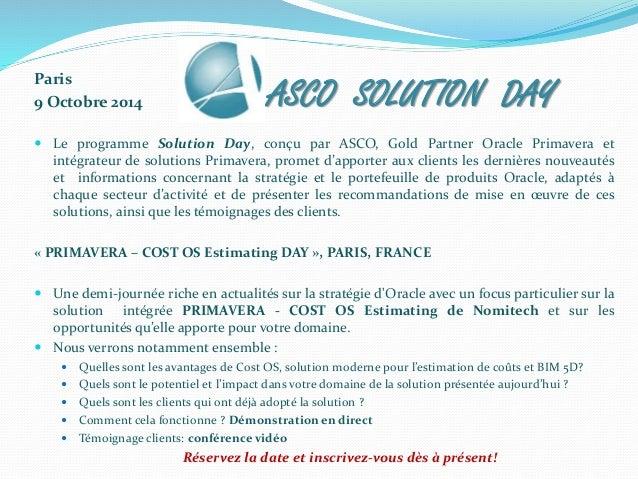 Paris  9 Octobre 2014  ASCO SOLUTION DAY   Le programme Solution Day, conçu par ASCO, Gold Partner Oracle Primavera et  i...