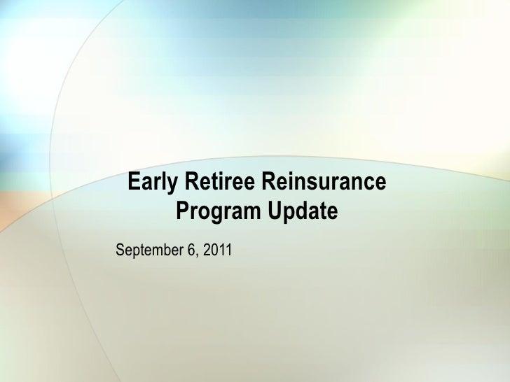Early Retiree Reinsurance Program Update September 6, 2011