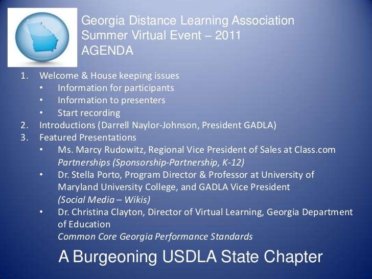 Georgia Distance Learning AssociationSummer Virtual Event – 2011  AGENDA<br />Welcome & House keeping issues<br /><ul><li>...