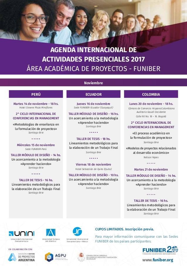 AGENDA INTERNACIONAL DE ACTIVIDADES PRESENCIALES 2017 ÁREA ACADÉMICA DE PROYECTOS - FUNIBER Universidad Internacional Iber...