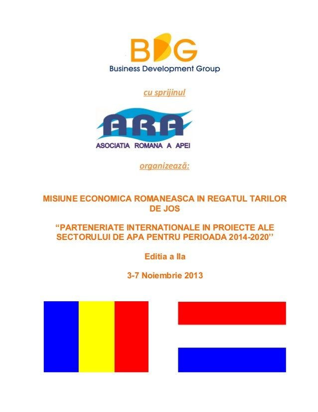"""cu sprijinulorganizează:MISIUNE ECONOMICA ROMANEASCA IN REGATUL TARILORDE JOS""""PARTENERIATE INTERNATIONALE IN PROIECTE ALES..."""