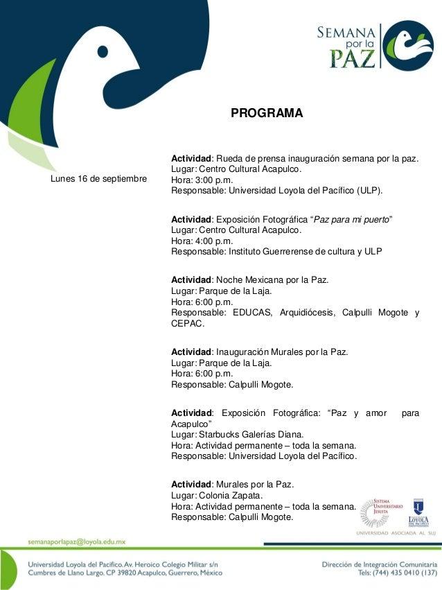 Lunes 16 de septiembre Actividad: Rueda de prensa inauguración semana por la paz. Lugar: Centro Cultural Acapulco. Hora: 3...