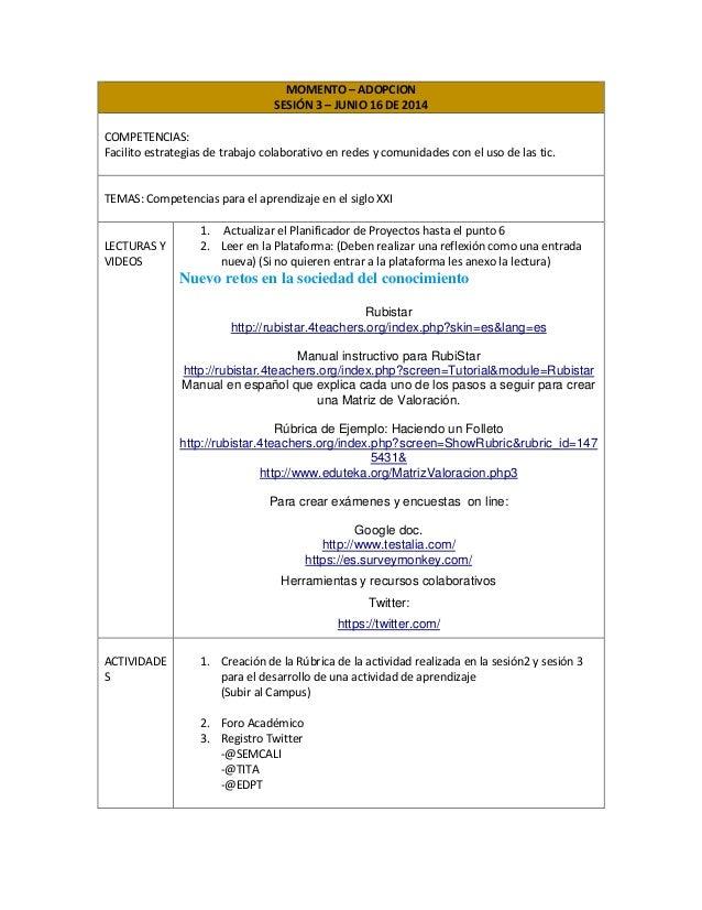 MOMENTO – ADOPCION SESIÓN 3 – JUNIO 16 DE 2014 COMPETENCIAS: Facilito estrategias de trabajo colaborativo en redes y comun...