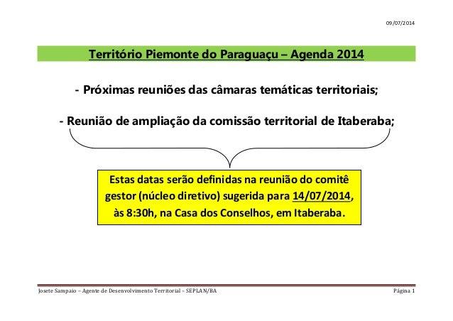 09/07/2014 Josete Sampaio – Agente de Desenvolvimento Territorial – SEPLAN/BA Página 1 Território Piemonte do Paraguaçu – ...