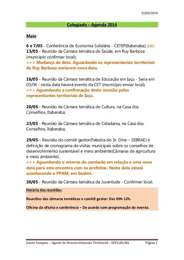 31/03/2014 Josete Sampaio – Agente de Desenvolvimento Territorial – SEPLAN/BA Página 1 Colegiado – Agenda 2014 Maio 6 e 7/...