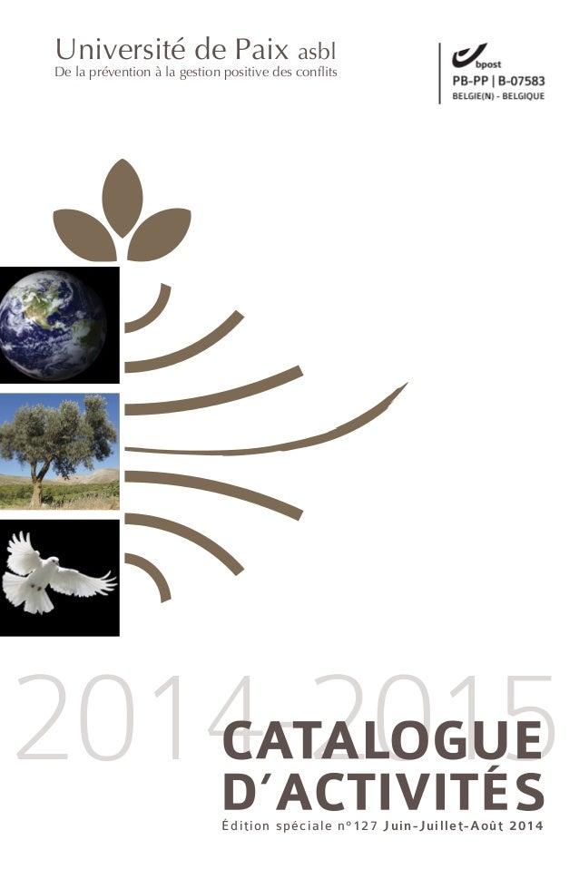 édition spéciale n°127 Juin-Juillet-Août 2014 2014-2015 Université de Paix asbl De la prévention à la gestion positive des...