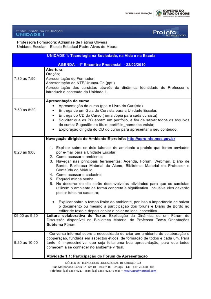 Professora Formadora: Adriamae de Fátima Oliveira  Unidade Escolar: Escola Estadual Pedro Alves de Moura                  ...