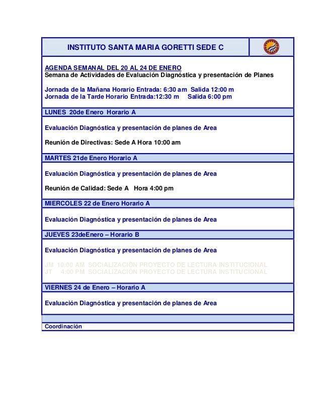 INSTITUTO SANTA MARIA GORETTI SEDE C AGENDA SEMANAL DEL 20 AL 24 DE ENERO Semana de Actividades de Evaluación Diagnóstica ...