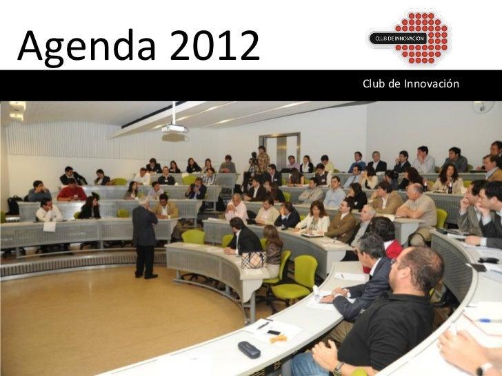 Agenda 2012              Club de Innovación