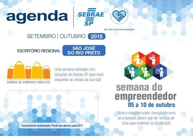 SETEMBRO | OUTUBRO 2015 Uma semana recheada com soluções do Sebrae-SP para você esquentar as vendas da sua loja! Dicas e s...