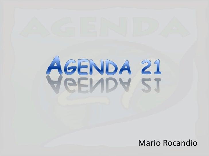 AGENDA 21<br />Mario Rocandio<br />
