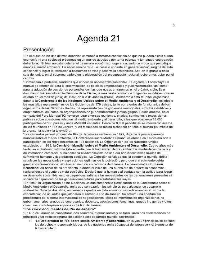 """3  Agenda 21 Presentación """"En el curso de los dos últimos decenios comenzó a tomarse conciencia de que no pueden existir n..."""