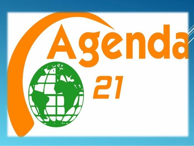 O QUE É A AGENDA 21 GLOBAL?  É um documento assinado por 179 Países, no ano de 1992, durante a Rio 92 , que firma o compr...