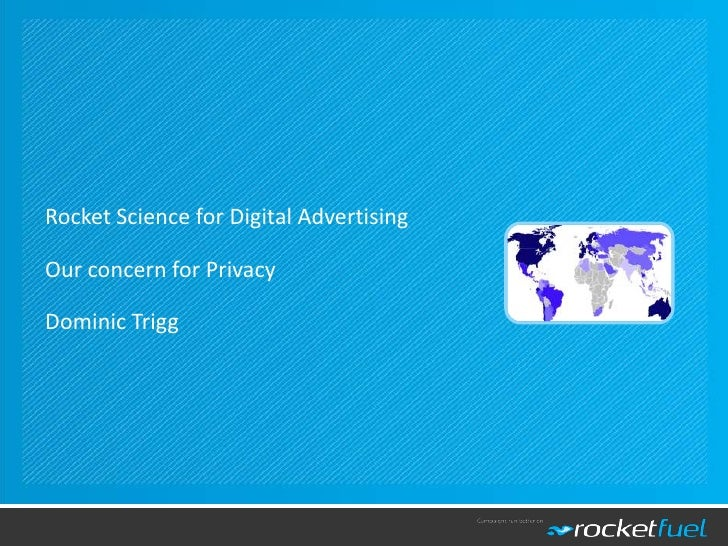 Rocket Science for Digital AdvertisingOur concern for PrivacyDominic Trigg